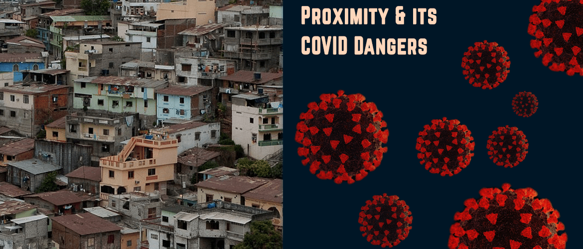 Proximity and its COVID Dangers