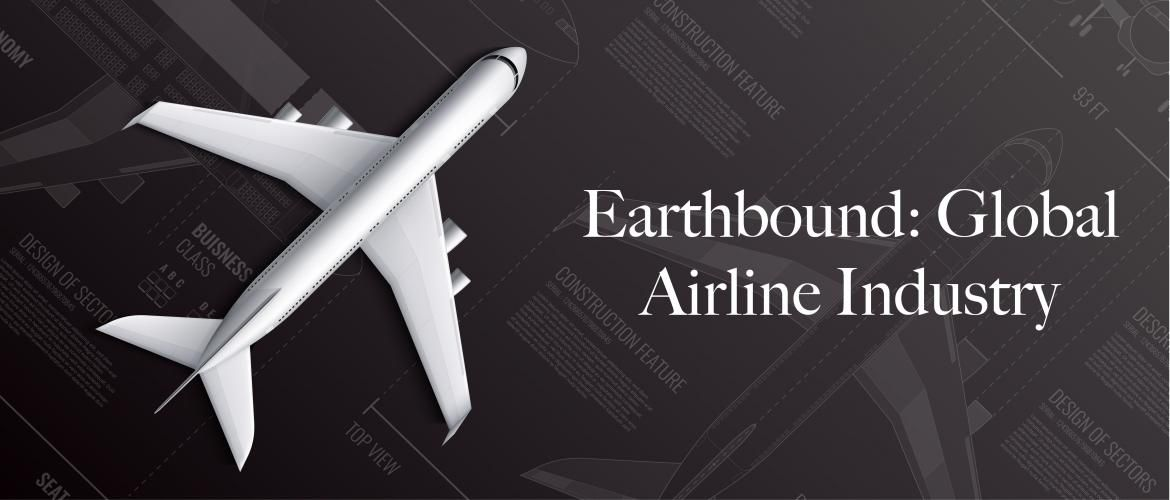 Earthbound: Global Airline Industry